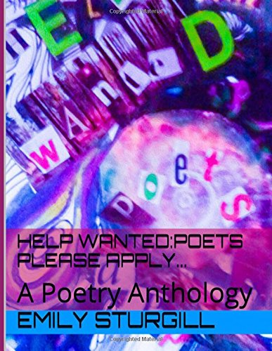 Help Wanted: Poets please Apply.: An Anthology