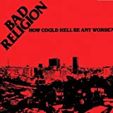 Bad Religion How Could Hell Be...(Re-Issue)