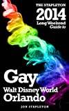 The Stapleton 2014 Long Weekend Guide to Gay Walt Disney World / Orlando (Stapleton Gay Guides)
