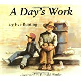 A Day's Work ~ Eve Bunting