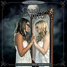 Chasing the Mirror: The Children of Gavrilek, Book 3 Audiobook by Julie Kirton Chandler Narrated by Tess Irondale