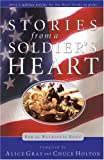 Stories From a Soldier's Heart: For the Patriotic Soul (1590523075) by Gray, Alice