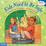 Kids Need to Be Safe: A Book for Chil...