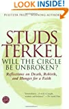 Will the Circle Be Unbroken?: Reflections on Death, Rebirth, and Hunger for a Faith (Ballantine Reader's Circle)