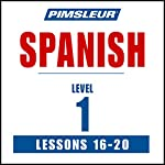 Spanish Level 1 Lessons 16-20: Learn to Speak and Understand Spanish with Pimsleur Language Programs |  Pimsleur