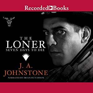 The Loner: Seven Days to Die | [J. A. Johnstone]