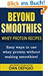 Beyond Smoothies - whey protein recip...