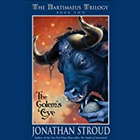 The Golem's Eye: The Bartimaeus Trilogy, Book 2 (       UNABRIDGED) by Jonathan Stroud Narrated by Simon Jones