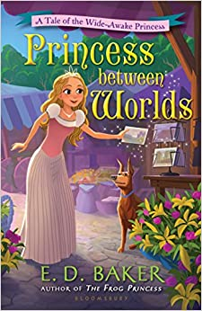 Princess Between Worlds: A Tale of the Wide-Awake Princess Hardcover