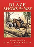 Blaze Shows the Way (Billy and Blaze Books) (0689717768) by Anderson, C.W.