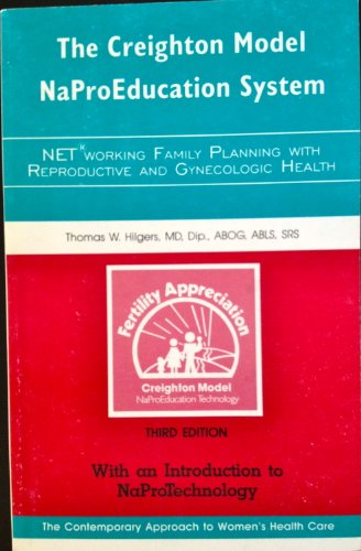 The Creighton Model Naproeducation System : NET Working Family Planning with Reproductive and Gynecologic Health - With an Introduction to Naprotechnology - The Contemporary Approach to Women's Health Care {Third Edition} (Creighton Model compare prices)