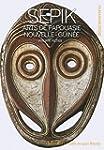 Sepik: Arts de Papouasie Nouvelle-Guin�e