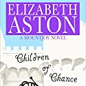Children of Chance: A Mountjoy Novel Hörbuch von Elizabeth Aston Gesprochen von: Dawn Murphy