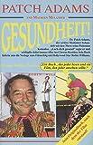 """Gesundheit!: Sonderausgabe zum Film """"Patch Adams"""" mit Robin Williams. Bringt auf einzigartige Weise frischen Wind in die Segel Ihrer Gesundheit, ins Gesundheitswesen und unser ganzes Gesundheitssystem"""