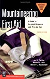 img - for Mountaineering First Aid: A Guide to Accident Response and First Aid Care (Mountaineers Outdoor Basics) by Jan D. Carline, Martha J. Lentz, Steven C. MacDonald (2004) Paperback book / textbook / text book
