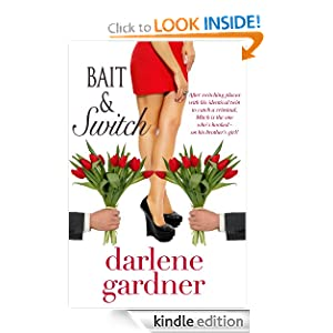 Free Kindle Book: Bait and Switch (A Romantic Comedy), by Darlene Gardner. Publisher: Darlene Gardner; 2 edition (August 5, 2011)