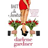 Bait and Switch (A Romantic Comedy) ~ Darlene Gardner