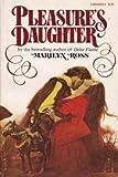 Pleasure's Daughter (0445043164) by Marilyn Ross
