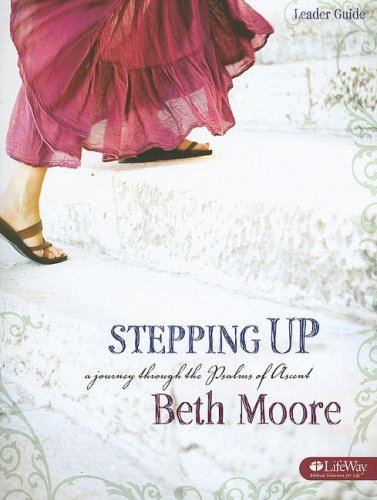 Stepping Up: A Journey Through the Psalms of Ascent, Leader Guide