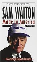 Sam Walton : Made in America My Story