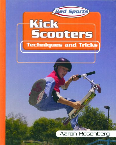 Kick Scooters Techniques And Tricks Rad Sports Techniques And Tricks