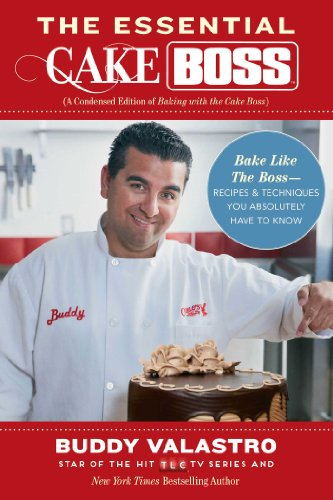 Buddy Valastro - The Essential Cake Boss (A Condensed Edition of Baking with the Cake Boss)