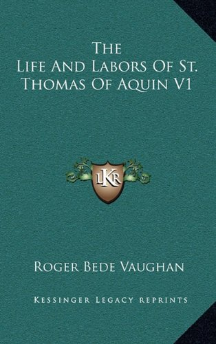 The Life and Labors of St. Thomas of Aquin V1