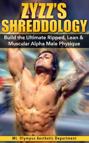 Zyzz's Shreddology: Build the Ultimate Ripped, Lean & Muscular Alpha Male Physique