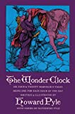 The Wonder Clock: Or, Four & Twenty Marvelous Tales, Being One for Each Hour of the Day