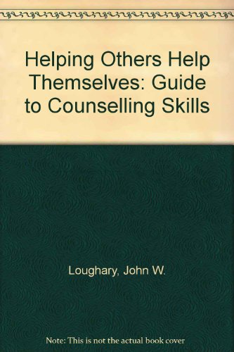 Helping Others Help Themselves: A Guide to Counseling Skills PDF