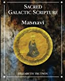 Image of Sacred Galactic Scripture Masnavi: Starseeds' Guide to Earth
