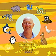 SunBuddy Fables - Book 4 (       UNABRIDGED) by Rae Dornan Narrated by Rae Dornan