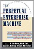 img - for The Perpetual Enterprise Machine: Seven Keys to Corporate Renewal through Successful Product and Process Development book / textbook / text book