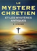 Le Myst�re Chr�tien et les Myst�res Antiques