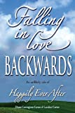 img - for Falling in Love BACKWARDS: An Unlikely Tale of Happily Ever After book / textbook / text book