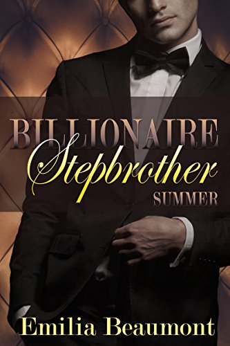 Billionaire Stepbrother: Summer (Our Forbidden Year Book 1)