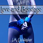 Love and Bondage | J.M. Christopher