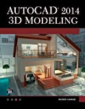img - for AutoCAD 2014 3D Modeling book / textbook / text book