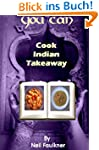 You Can Cook Indian Takeaway (English...