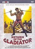 Return of the Gladiator