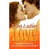 Long Distance Relationships: Long Lasting Love! Survival Guide For Long Distance Relationships (Long Lasting Love, Relationship Rescue, Relationship Help, Relationship Books, Love, Romance) ~ Sky Price