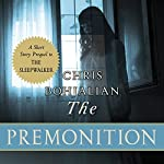 The Premonition: A Short Story Prequel to The Sleepwalker | Chris Bohjalian