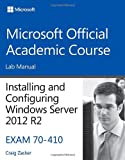 img - for 70-410 Installing and Configuring Windows Server 2012 R2 Lab Manual (Microsoft Official Academic Course Series) book / textbook / text book