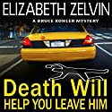 Death Will Help You Leave Him (       UNABRIDGED) by Elizabeth Zelvin Narrated by Mark Boyett
