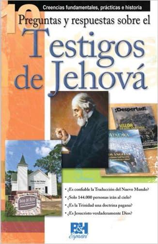 10 Preguntas respuestas y sobre los Testigos de Jehova (Coleccion Temas de Fe) (Spanish Edition)