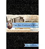 img - for [(The Sea Captain's Wife: A True Story of Love, Race, and War in the Nineteenth Century )] [Author: Martha Hodes] [Oct-2007] book / textbook / text book