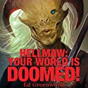 Hellmaw: Your World Is Doomed: Hellmaw Series #1 (       UNABRIDGED) by Ed Greenwood Narrated by Charles Constant
