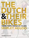 The Dutch and their Bikes: Scenes from a Nation of Cyclists
