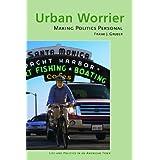Urban Worrier: Making Politics Personal ~ Frank J. Gruber