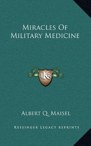 Miracles of Military Medicine